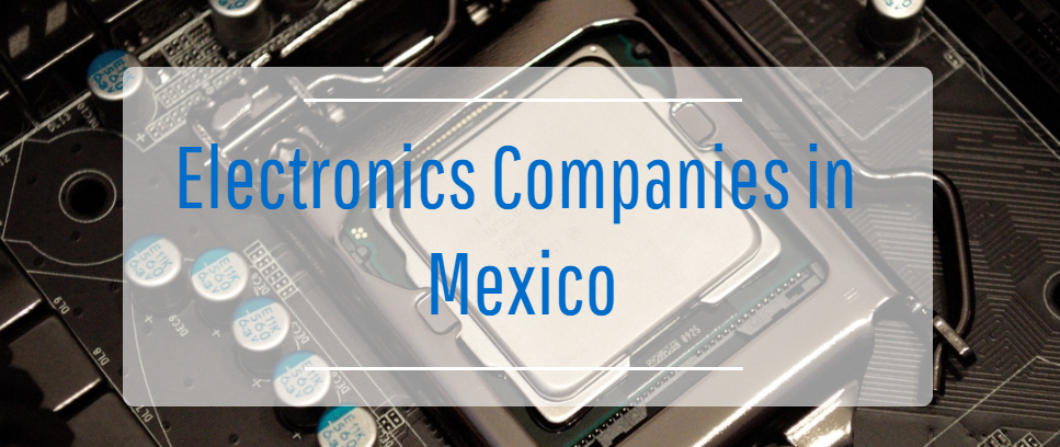 Electronic-companies-in-mexico