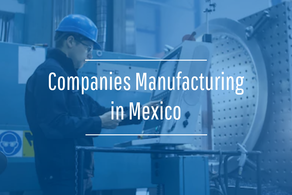 Manufacturing Companies in Mexico