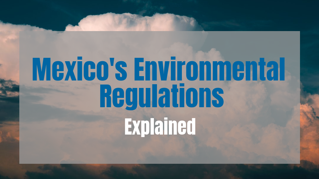 Mexican Environmental Laws, Regulations, and History