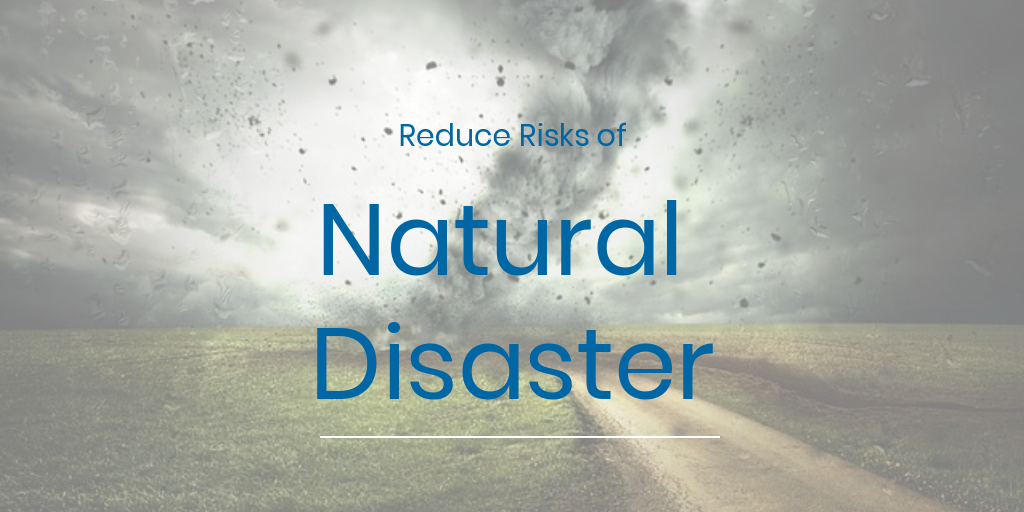 Companies Nearshore to Reduce Natural Disaster Risk